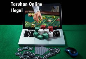 Taruhan Online Ilegal